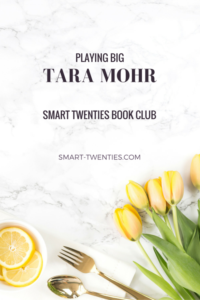 Find out why Playing Big by Tara Mohr is a must read for every twentysomething