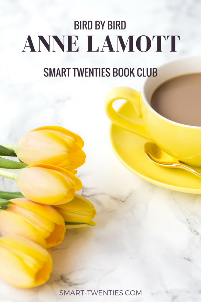 Bird by Bird by Anne Lamott is the latest book in the Smart Twenties Book Club. Read to find out why it's perfect for aspiring writers in their twenties.