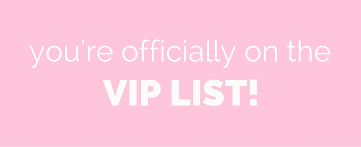 You're Officially on the VIP List