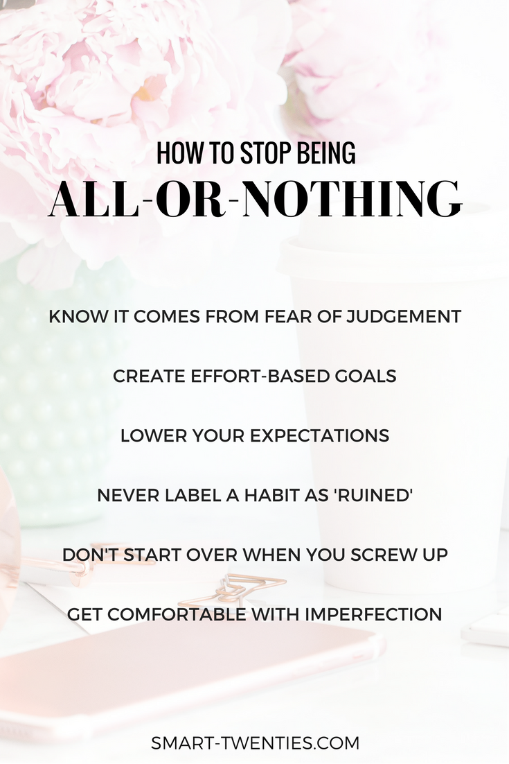 Advice for perfectionists and women in their twenties who suffer from all-or-nothing thinking. This advice will help you achieve your goals, stay consistent and make the most of your twenties!