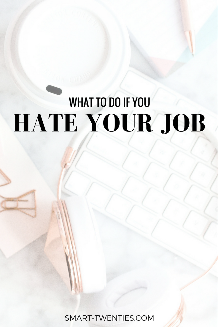 Practical advice to make the most of a job if you hate your job but can't quit. Must-read advice for college graduates and millennials who don't know what to do with their life.