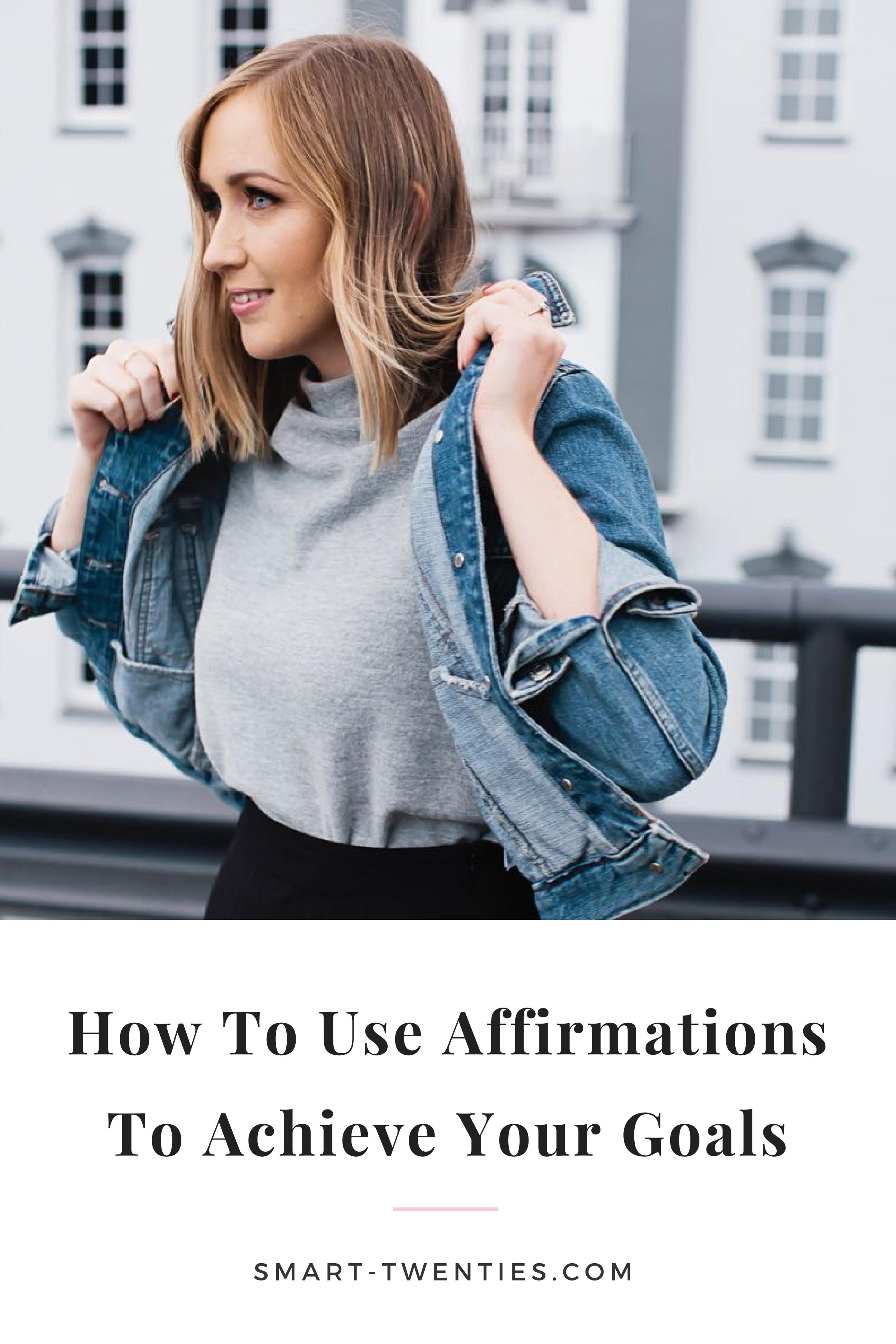 Advice on how to use affirmations and the law of attraction to help you achieve your goals and be successful in your twenties