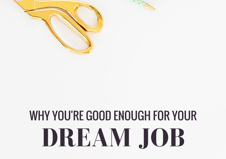 Do you know what your dream job is but you've never applied for it? In this post I explain why you're more likely to get your dream job than you think.