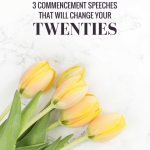 3 Commencement Speeches That Will Change Your Twenties