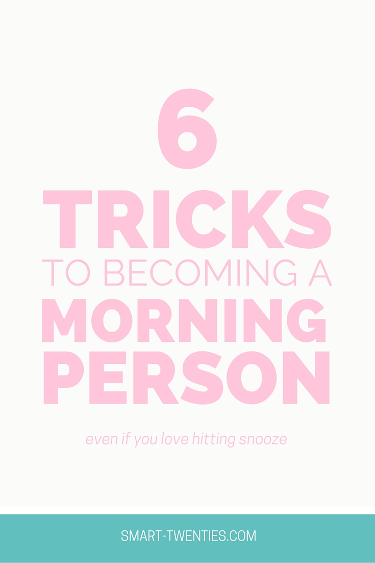 6 Tricks To Becoming A Morning Person
