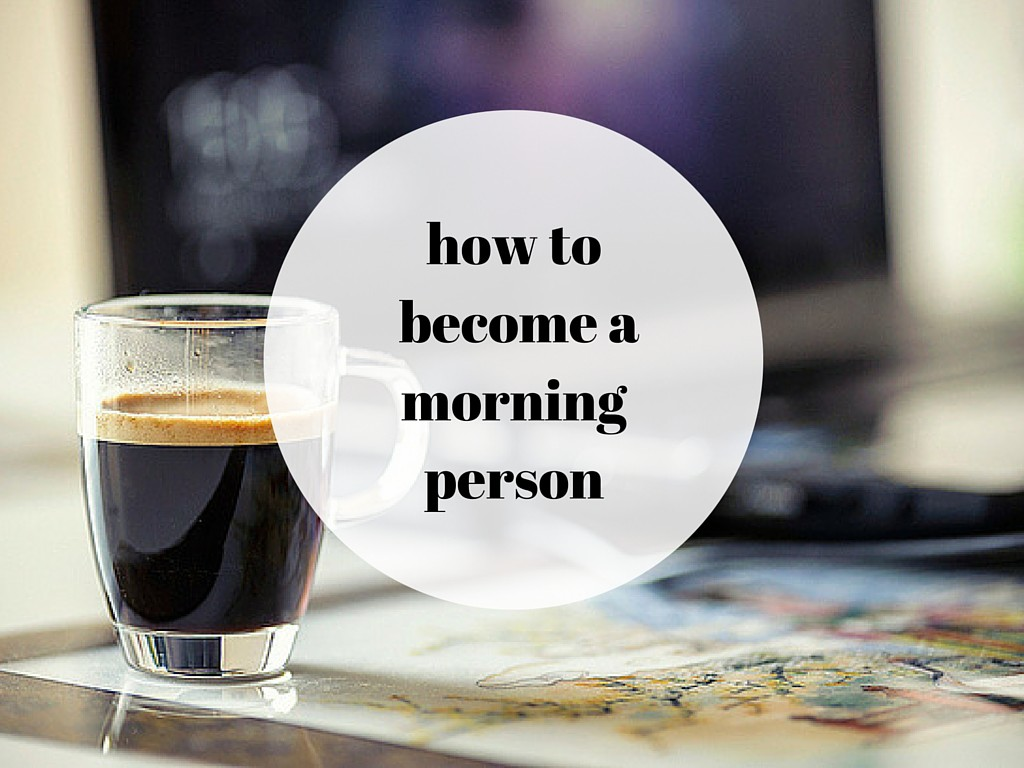 how to become amorning person (1)