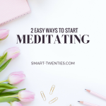 Meditation: Why You Should Try It & How To Get Started