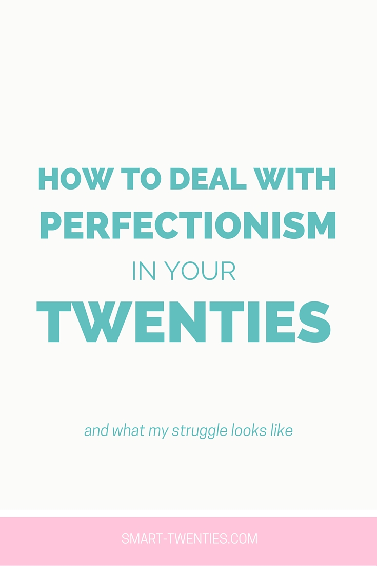 How To Deal With Perfectionism In Your Twenties