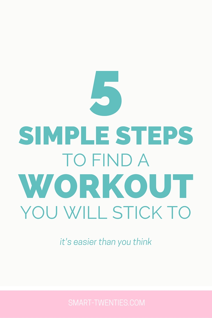 5 Simple Steps To Find A Workout You Will Stick To