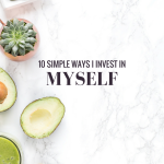 10 Simple Ways I Invest In Myself