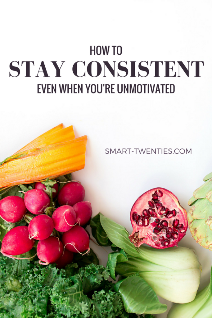 Do you struggle to stay consistent and stick to healthy habits? Get my best tips on how to do it! Must-read advice for twenty somethings and perfectionists!