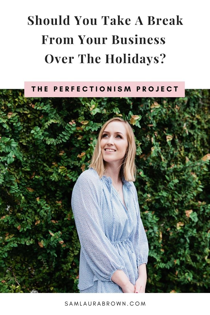 Should you take a break from your business over the holidays? Here's how you can make a clear decision, stick to it and leave behind the guilt - no matter your decision.